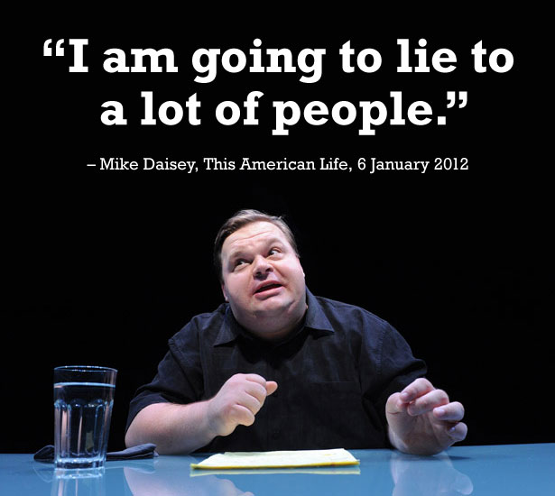 I am going to lie to a lot of people. - Mike Daisey